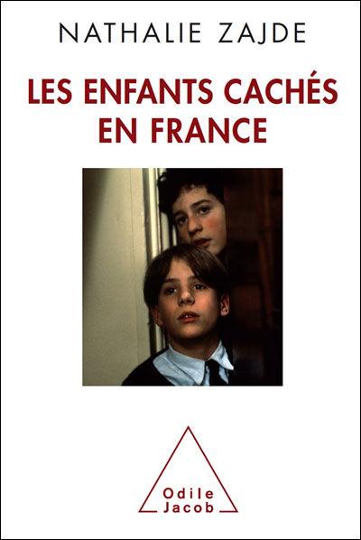 Couverture de l'ouvrage de Nathalie Zajde, Les Enfants cachés en France (Odile Jacob).